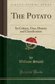 The Potato - Its Culture, Uses, History and Classification
